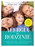 Okładka książki: Alergia w rodzinie : jak rozwiązać rodzinne problemy z alergią, astmą, nietolerancją pokarmową oraz dolegliwościami towarzyszącymi