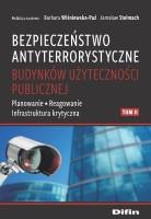 Okładka książki: Bezpieczeństwo antyterrorystyczne budynków użyteczności publicznej. T. II, Planowanie- Reagowanie Infrastruktura krytyczna.