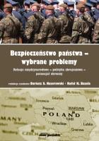 Okładka książki: Bezpieczeństwo państwa - wybrane problemy : relacje międzynarodowe - polityka zbrojeniowa - potencjał obronny.