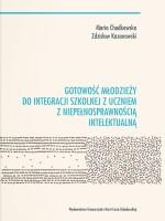 Okladka książki: Gotowość młodzieży do integracji szkolnej z uczniem z niepełnosprawnością intelektualną.