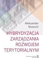 Okładka książki: Hybrydyzacja zarządzania rozwojem terytorialnym.
