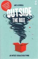 """Okładka książki """"Outside the box : jak myśleć i działać kreatywnie"""""""