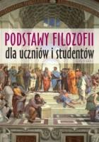 """Okładka książki """"Podstawy filozofii dla uczniów i studentów"""""""