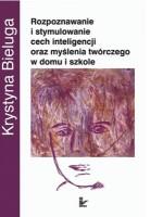 """Okładka książki """"Rozpoznawanie i stymulowanie cech inteligencji oraz myślenia twórczego w domu i szkole"""""""