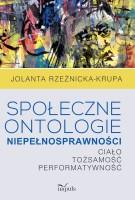 """Okładka książki """"Społeczne ontologie niepełnosprawności : ciało, tożsamość, performatywność"""""""