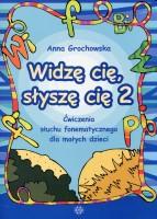 """Okładka książki """"Widzę cię, słyszę cię 2 : ćwiczenia słuchu fonematycznego dla małych dzieci: opozycje głosek f-w, fi-wi, p-b, pi-bi """""""