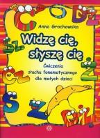 """Okładka książki """"Widzę cię, słyszę cię : ćwiczenia słuchu fonematycznego dla małych dzieci: opozycje głosek s-z, sz-ż, c-dz, cz-dź"""""""
