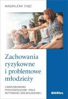 """Okładka książki """"Zachowania ryzykowne i problemowe młodzieży : uwarunkowania psychospołeczne i rola aktywności wolnoczasowej"""""""